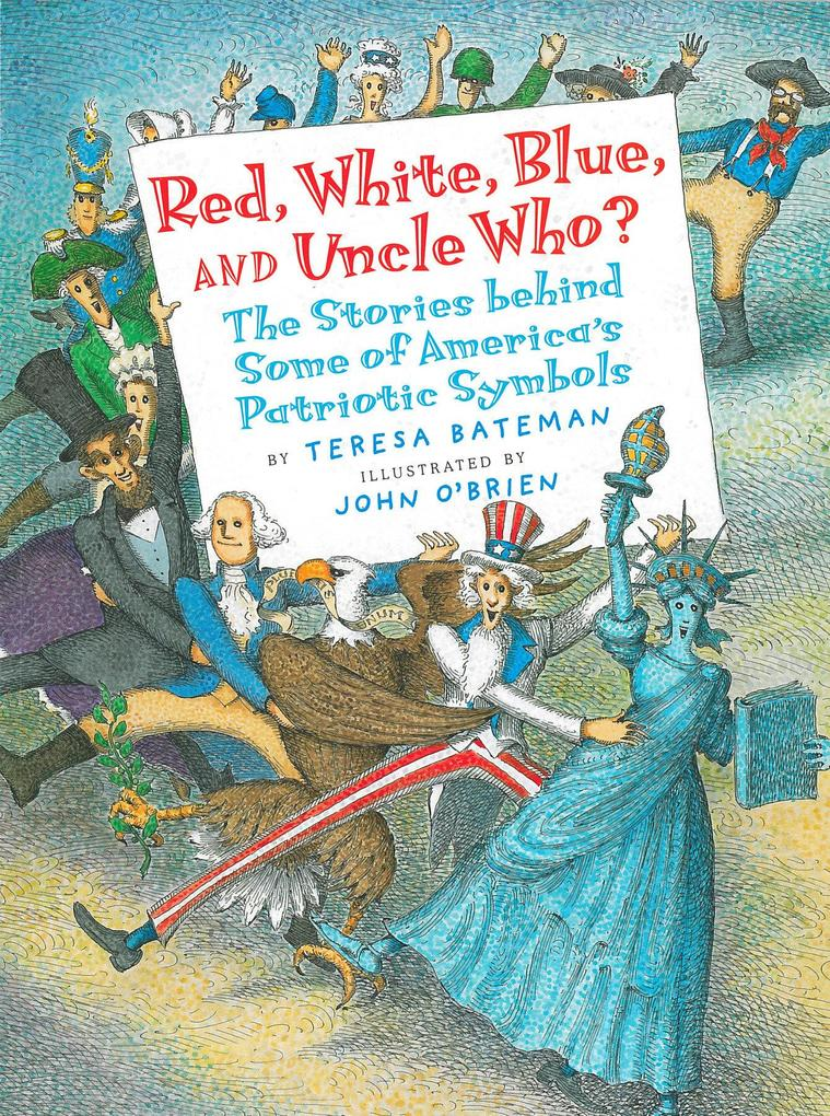 Red, White, Blue, and Uncle Who?: The Stories Behind Some of America's Patriotic Symbols als Taschenbuch