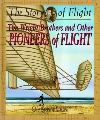 The Wright Brothers and Other Pioneers of Flight als Buch