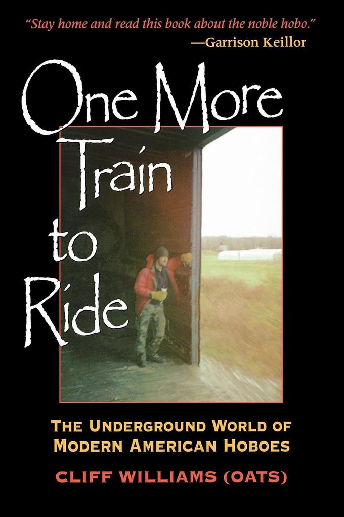 One More Train to Ride: The Underground World of Modern American Hoboes als Taschenbuch