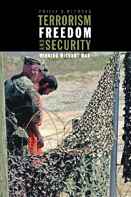 Terrorism, Freedom, and Security: Winning Without War als Buch