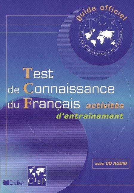 Test de Connaissance du Francais - Activites d'entrainement. Livre de l'eleve et CD als Buch