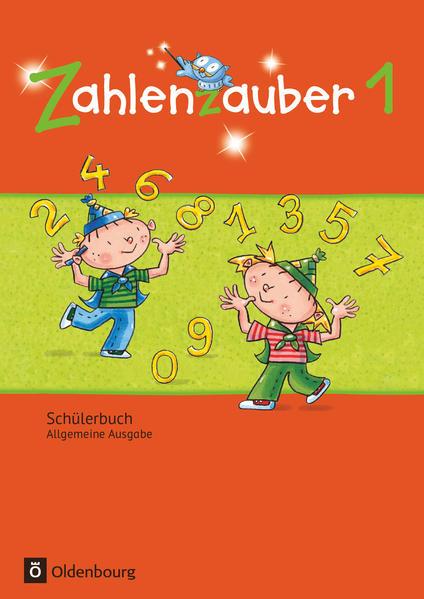 Zahlenzauber 1. Schuljahr. Schülerbuch mit Kartonbeilagen. Allgemeine Ausgabe als Buch