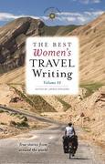The Best Women's Travel Writing, Volume 11