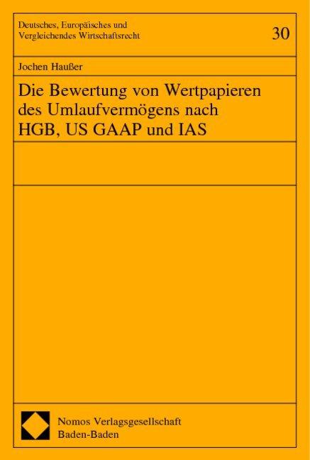 Die Bewertung von Wertpapieren des Umlaufvermögens nach HGB, US GAAP und IAS als Buch