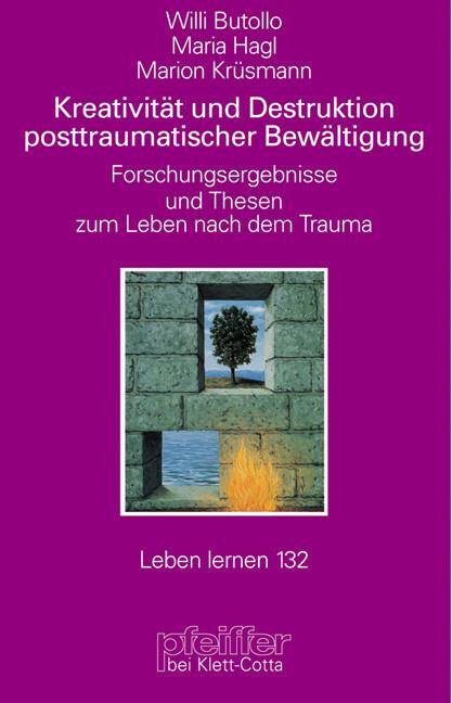 Kreativität und Destruktion posttraumatischer Bewältigung als Buch