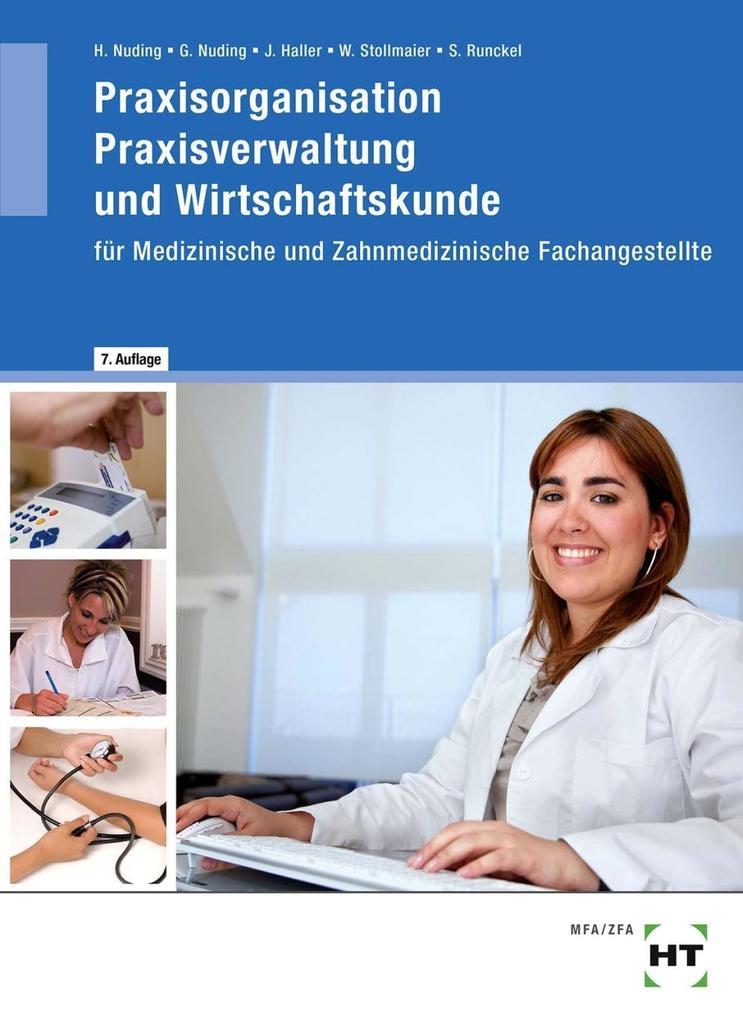 Praxisorganisation, Praxisverwaltung und Wirtschaftskunde für Medizinische und Zahnmedizinische Fachangestellte als Buch