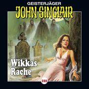 John Sinclair, Folge 102: Wikkas Rache (Teil 2 von 2)