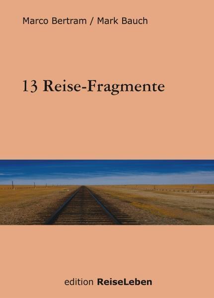 13 Reise-Fragmente als Buch