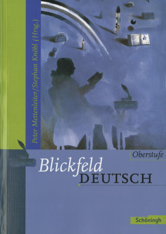 Blickfeld Deutsch. Oberstufe. Neuausgabe. Schülerband als Buch