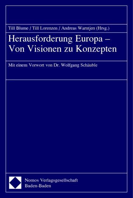 Herausforderung Europa - Von Visionen zu Konzepten als Buch