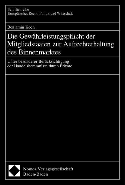 Die Gewähleistungspflicht der Mitgliedstaaten zur Aufrechterhaltung des Binnenmarktes als Buch