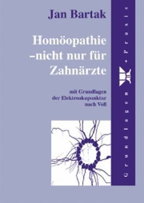 Homöopathie - nicht nur für Zahnärzte als Buch