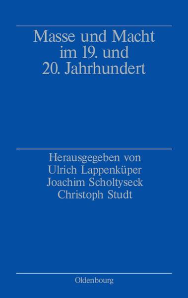 Masse und Macht im 19. und 20. Jahrhundert als Buch