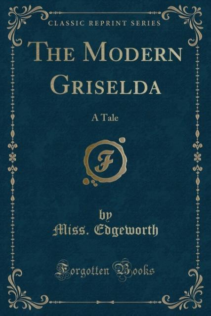 The Modern Griselda als Taschenbuch von Miss. E...