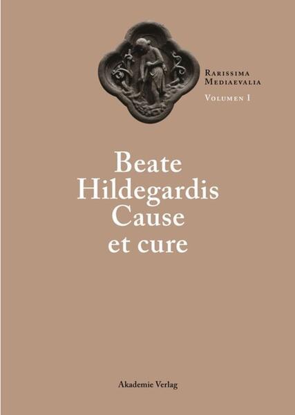 Beate Hildegardis Cause et cure als Buch