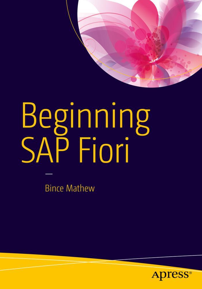 Beginning SAP Fiori als Buch von Bince Mathew