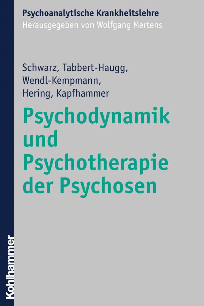 Psychodynamik und Psychotherapie der Psychosen als Buch