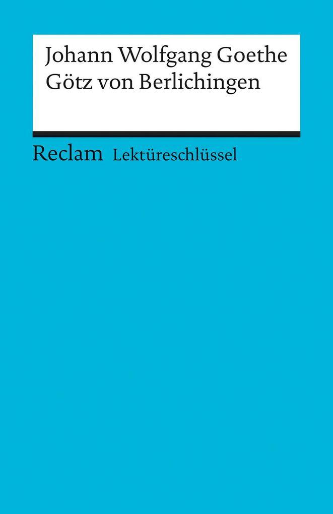 Götz von Berlichingen. Lektüreschlüssel für Schüler als Taschenbuch