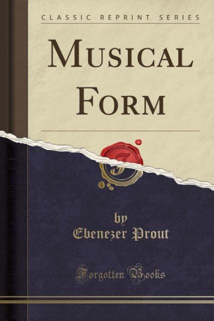Musical Form (Classic Reprint) als Taschenbuch ...