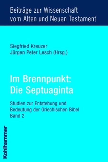 Im Brennpunkt: Die Septuaginta 2 als Buch