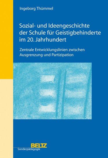 Sozial- und Ideengeschichte der Schule für Geistigbehinderte im 20. Jahrhundert als Buch