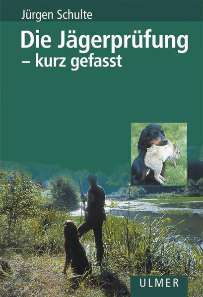 Die Jägerprüfung - kurz gefasst als Buch