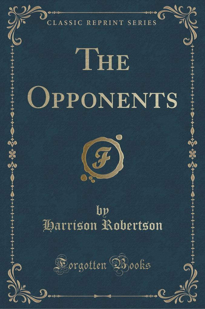 The Opponents (Classic Reprint) als Taschenbuch...