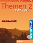 Themen aktuell 2. Kursbuch und Arbeitsbuch. Lektion 6 - 10