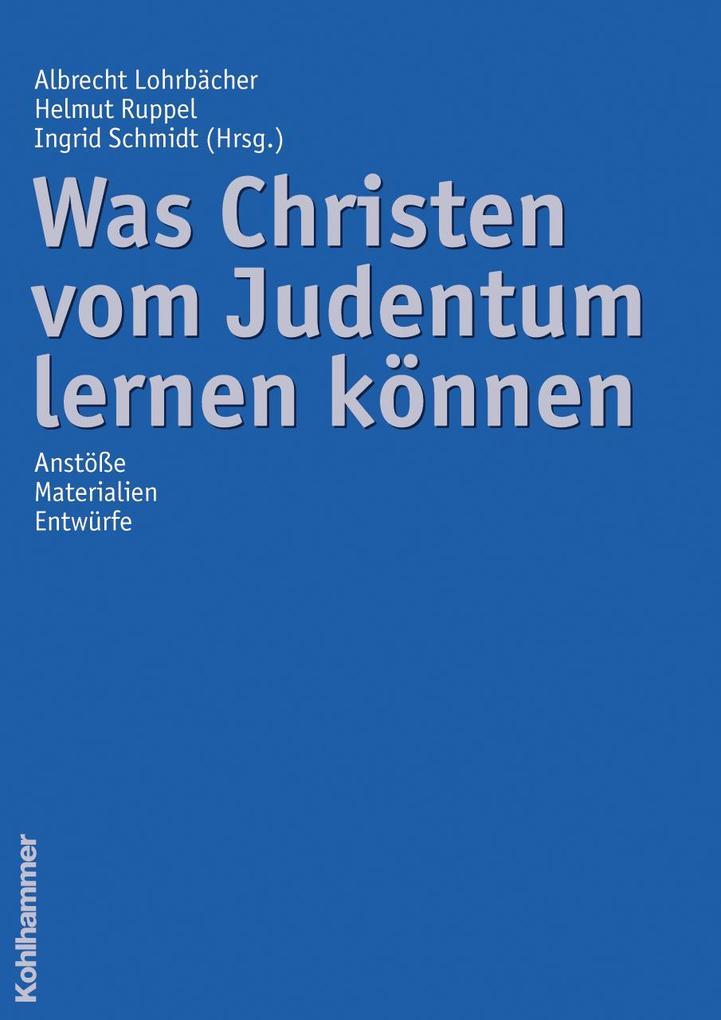 Was Christen vom Judentum lernen können als Buch