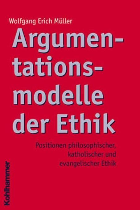 Argumentationsmodelle der Ethik als Buch
