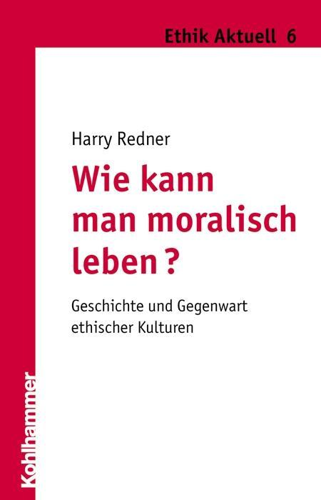 Wie kann man moralisch leben? als Buch