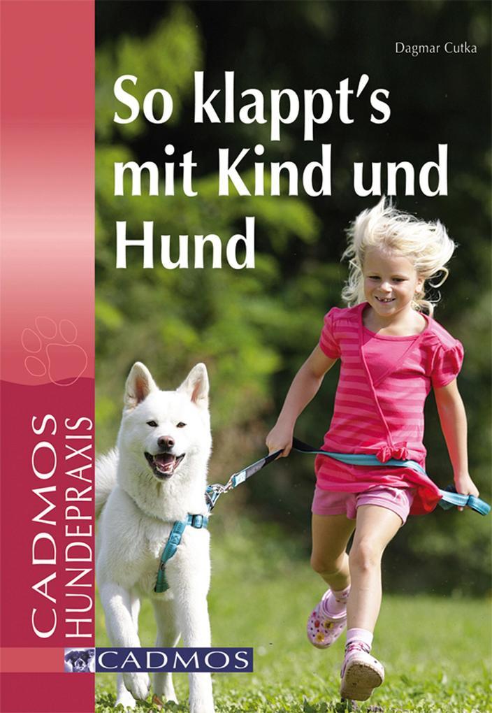 So klappt´s mit Kind und Hund als eBook Downloa...