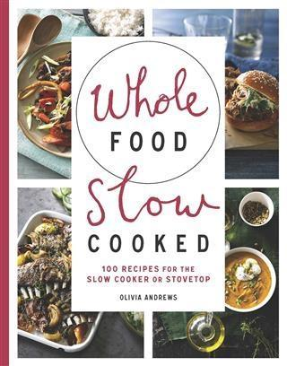 Whole Food Slow Cooked als eBook Download von O...