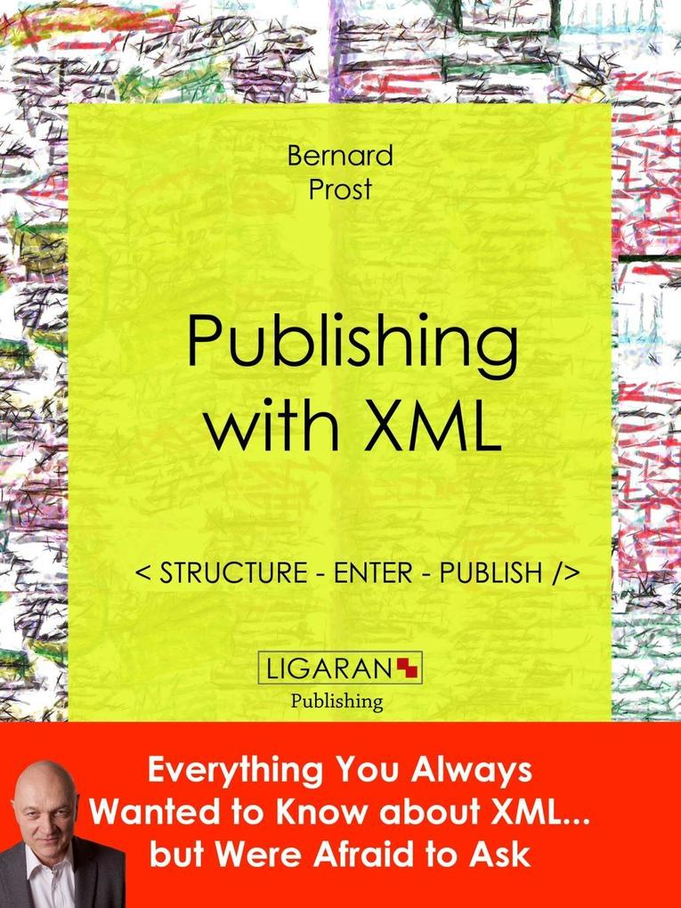 Publishing with XML als eBook Download von Bern...