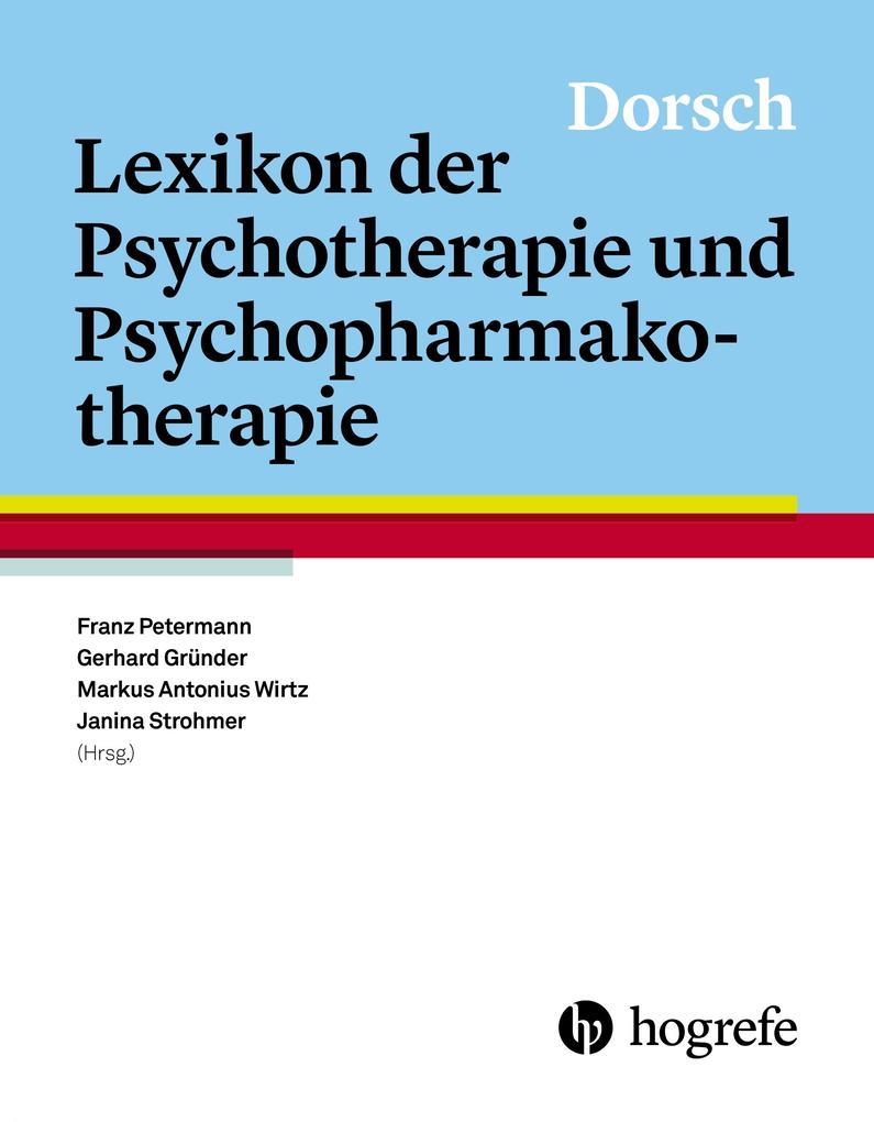 Dorsch - Lexikon der Psychotherapie und Psychop...