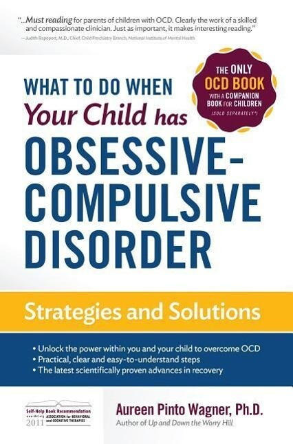 What to Do When Your Child Has Obsessive-Compulsive Disorder: Strategies and Solutions als Taschenbuch