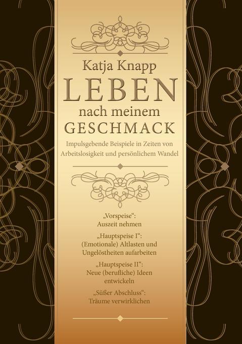 Leben nach meinem Geschmack als Buch von Katja ...