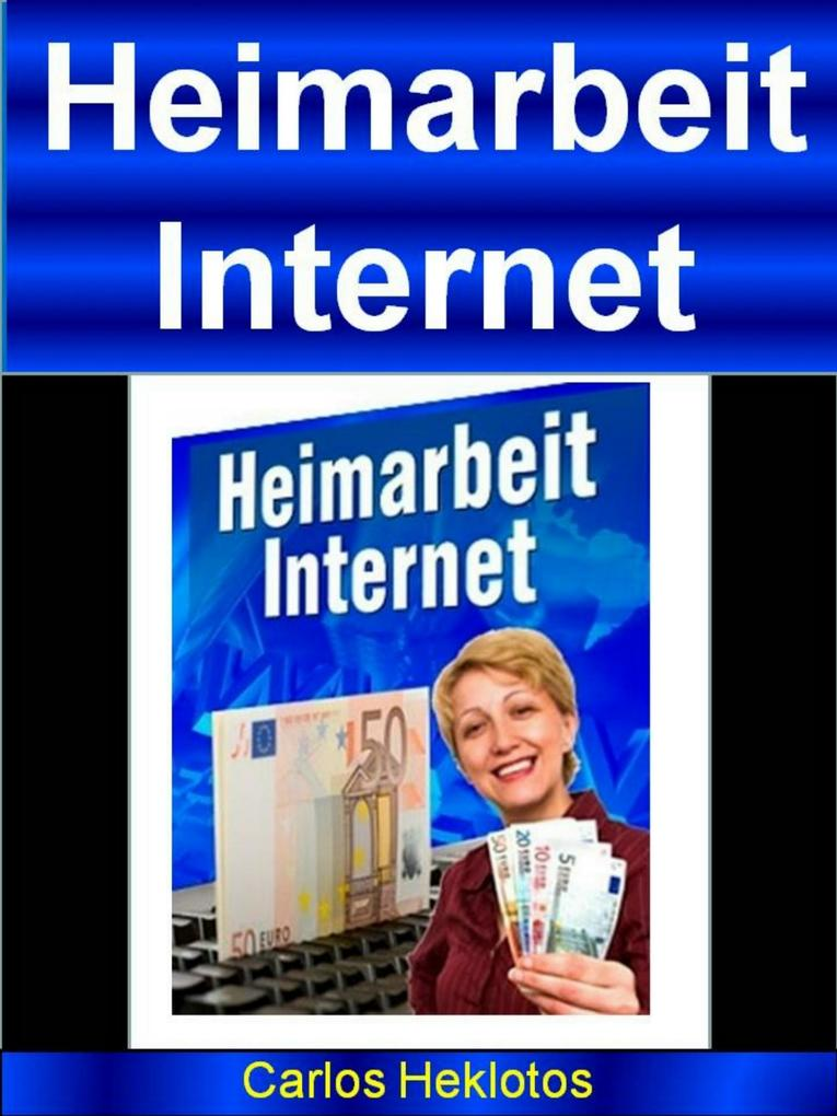 Heimarbeit Internet als eBook Download von Carl...
