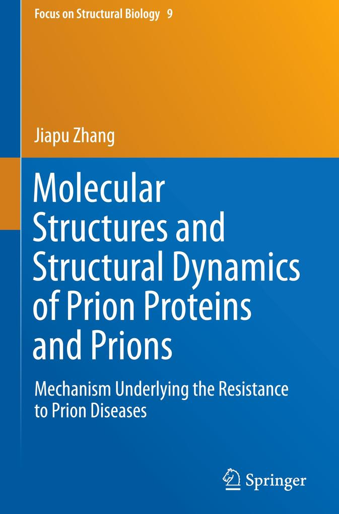 Molecular Structures and Structural Dynamics of Prion Proteins and Prions als Buch (gebunden)