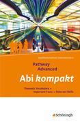 Pathway Advanced. Abi kompakt. Lese- und Arbeitsbuch Englisch für die Qualifikationsphase der gymnasialen Oberstufe - Neubearbeitung