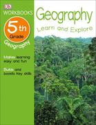 DK Workbooks: Geography, Fifth Grade: Learn and Explore