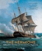 The Hermione: Lafayette's Warship and the American Revolution