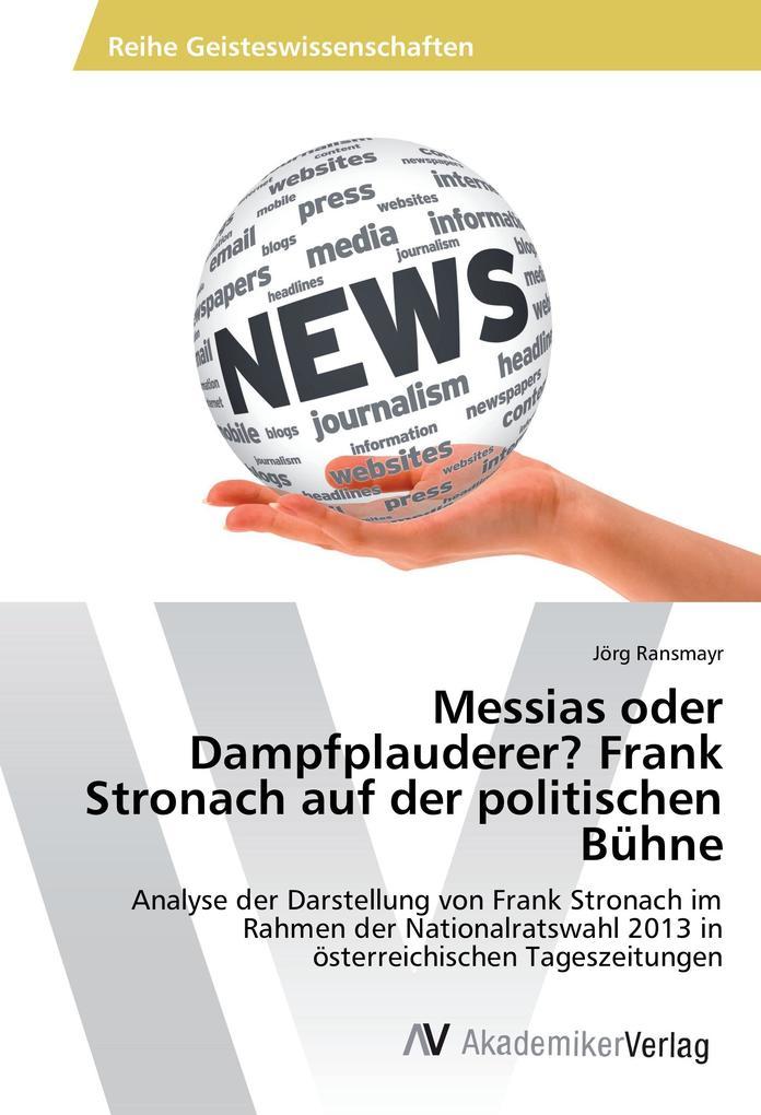 Messias oder Dampfplauderer? Frank Stronach auf...