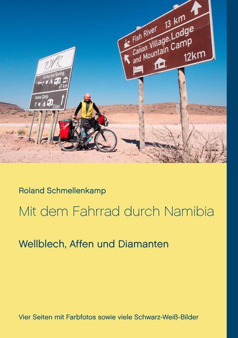 Mit dem Fahrrad durch Namibia als Buch von Rola...