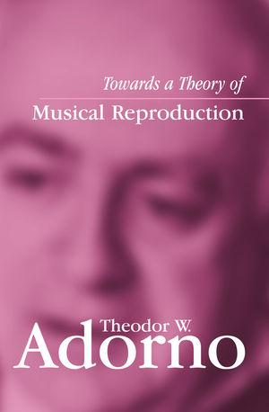 Towards a Theory of Musical Reproduction als eB...
