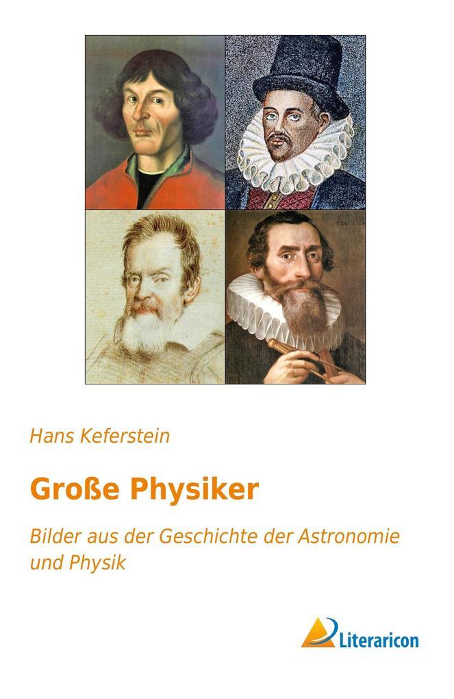 Große Physiker als Buch von Hans Keferstein