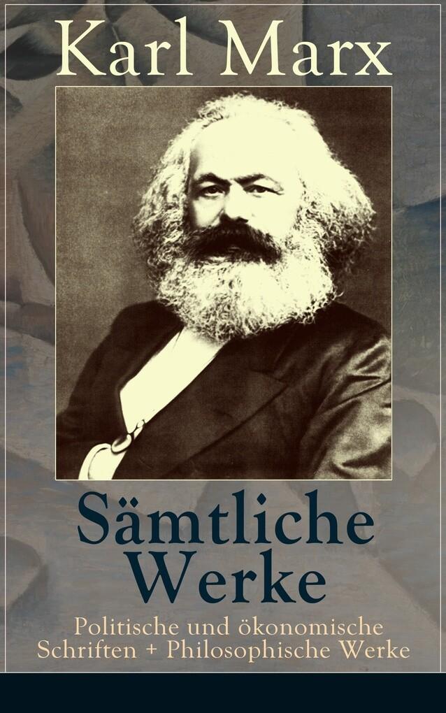 9788026840701 - Karl Marx: Sämtliche Werke: Politische und ökonomische Schriften + Philosophische Werke (50 Titel in einem Buch  Vollständige Ausgaben) als eBook Download v... - Książki