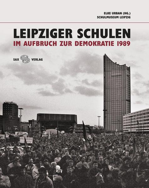 Leipziger Schulen im Aufbruch zur Demokratie 19...