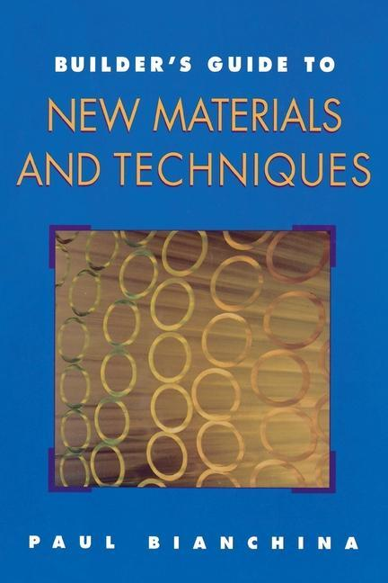 Builder's Guide to New Materials and Techniques als Taschenbuch