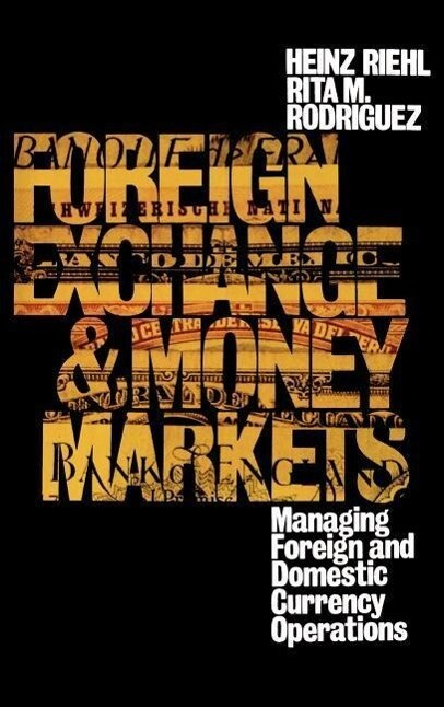 Foreign Exchange and Money Markets: Managing Foreign and Domestic Currency Operations als Buch (gebunden)